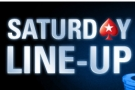 PokerStars.com Saturday Line-Up