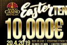 Velikonoce v Banco Casinu: Easter Ten Grand o €10,000 GTD