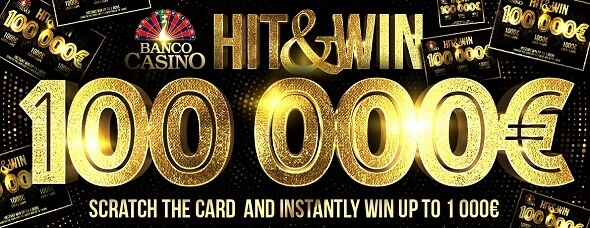 Banco Casino Hit and Win €100,000 - získejte podíl ze €100,000